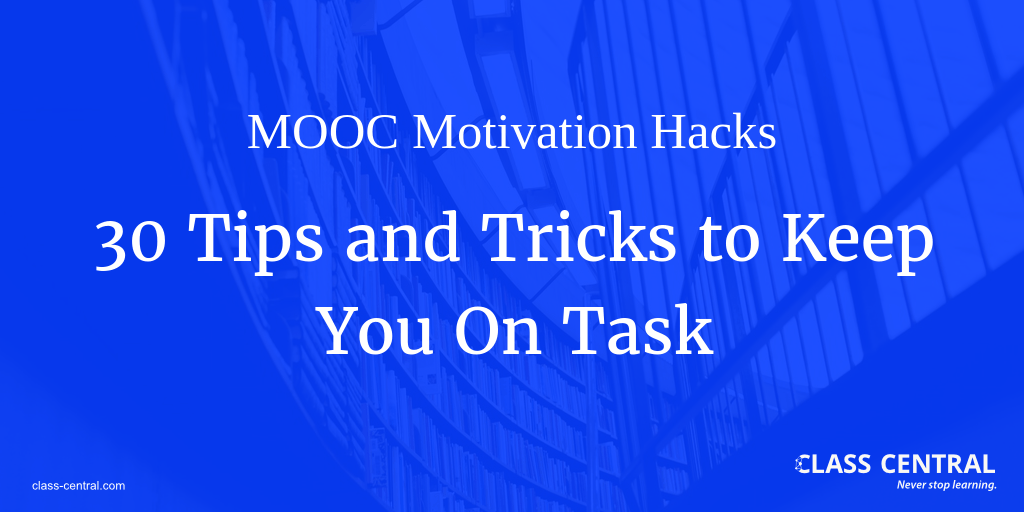 30 Tips and Tricks to Keep You On Task