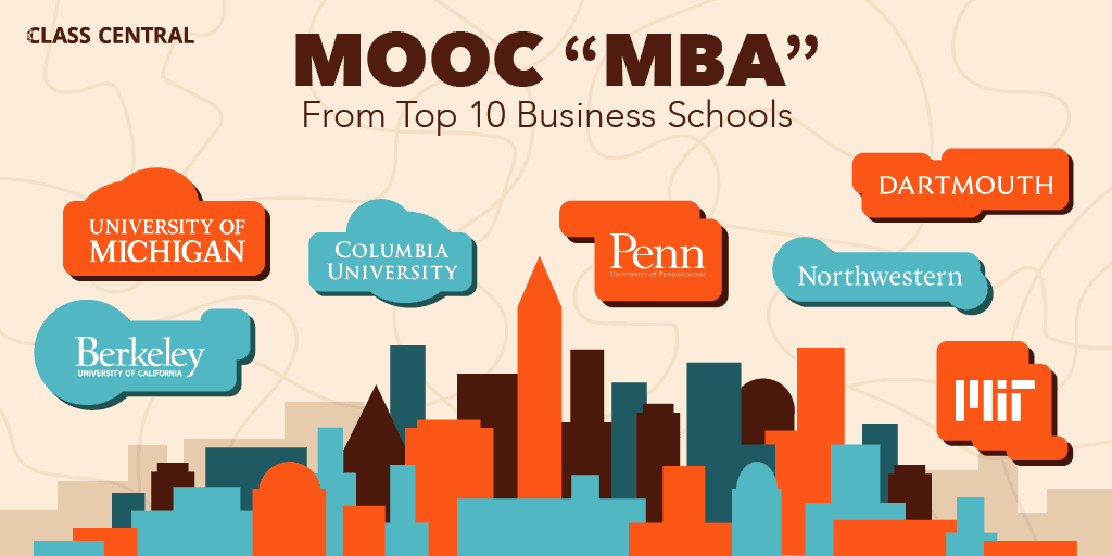 "How to Make An ""MBA"" Using Free Online Courses from Top 10 Business Schools"